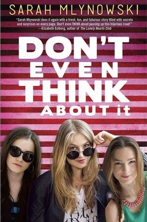 #1: Don't Even Think About It By Sarah Mlynowski