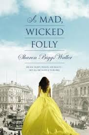 #2. A Mad Wicked Folly By Sharon Biggs Waller