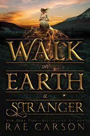 #1. Walk On Earth A Stranger By Rae Carson