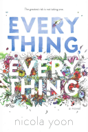 #3. Everything, Everything By Nicola Yoon