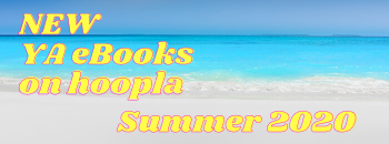 New YA eBooks on hoopla Summer 2020